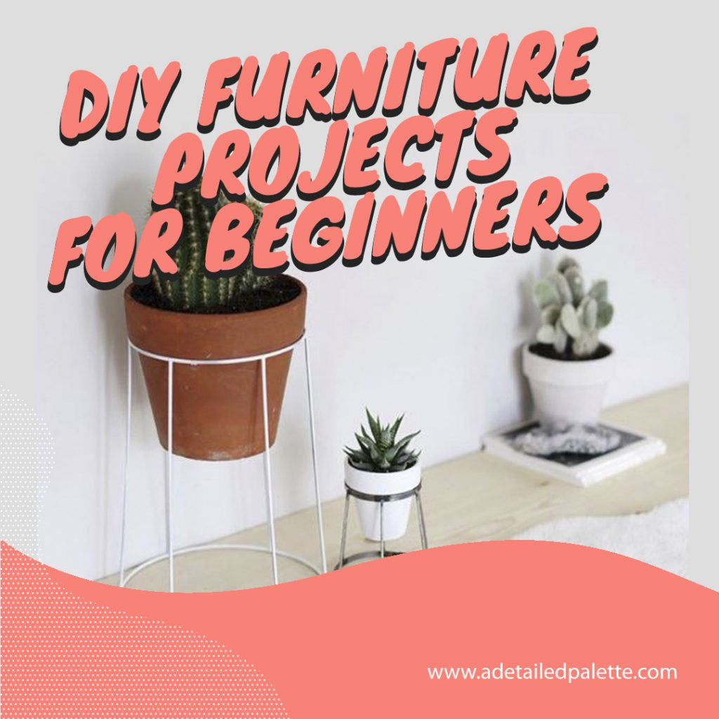 DIY Furniture Projects for Beginners 1